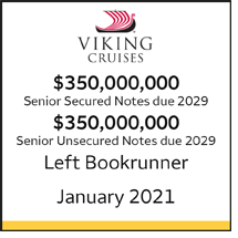Viking Cruises $350,000,000 Senior Secured Notes due 2029 $350,000,000 Senior Unsecured Notes due 2029 Left Bookrunner January 2021