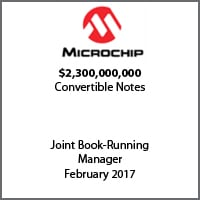Joint Book-Running Manager for Microchip for $2.3b convertible notes