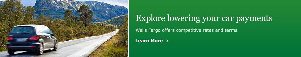 Explore lowering your car payments. Wells Fargo offers competitive rates and terms. Learn More.